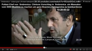 ehem.Polizei-Chef von Srebrenica über Iteztbegovic's Frage - wie mit US-präs. Clintons Vorschlag umgehen-ein Massaker an 5000 Muslims zu machen um gagnz Bosnien bombardieren zu können